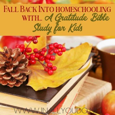 Fall Back Into Homeschooling With A Bible Study for Kids