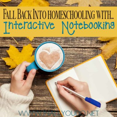 If you've never given interactive notebooking a try, I highly recommend it. It has rejuvenated our homeschool, given my kids more confidence and helped them really remember what they're learning. #notebooking #interactivenotebooking #homeschoolers #homeschooling