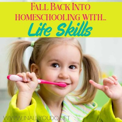 Fall Back into Homeschooling with Life Skills