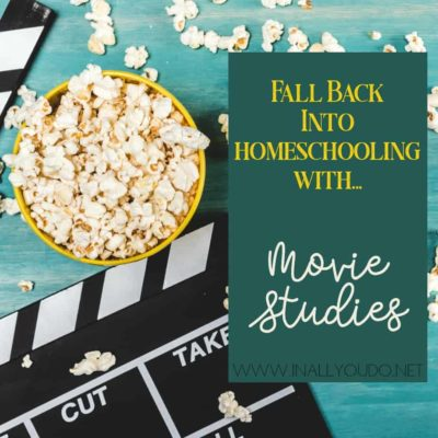 Fall Back into Homeschooling with Movie Studies