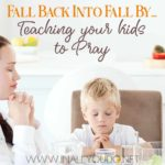 Fall Back into Fall and Teach Your Kids to Pray
