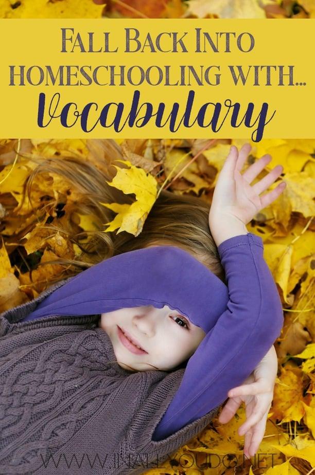 Do you work on vocabulary words with your kids? My kids love learning new words, but little ones need to make it fun to remember them! Find out how! #fall #autumn #vocabulary #homeschoolers #homeschooling