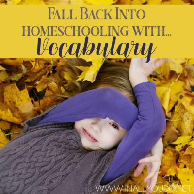 Fall Back into Homeschool with Vocabulary