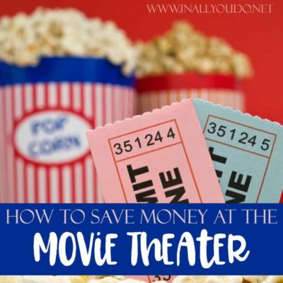 How to Save Money at the Movie Theater