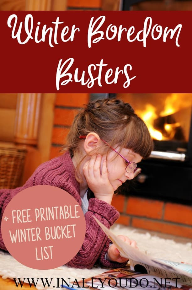 "Are you tired of hearing, ""I'm bored!"" all winter long? We've got some tried and true boredom busters that are sure to keep your kids happy this winter! Plus a FREE Printable Winter Bucket List they can check off too! #winter #boredombusters #family #winterbucketlist #bucketlist"
