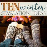 10 Winter Staycation Ideas
